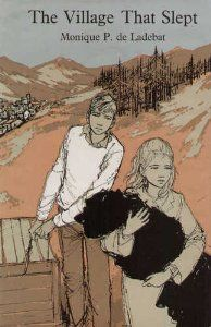 Monique P de Ladebat, The Village That Slept, 1963, cover illustration by Margery Gill