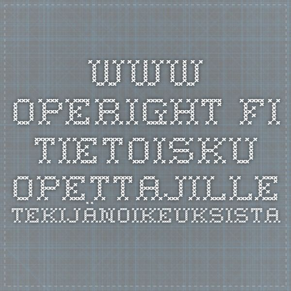 www.operight.fi tietoisku opettajille tekijänoikeuksista
