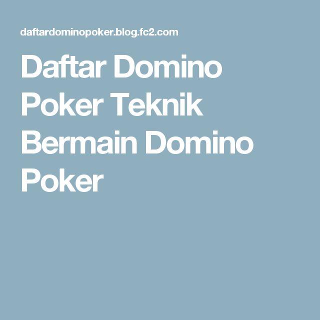 Daftar Domino Poker  Teknik Bermain Domino Poker