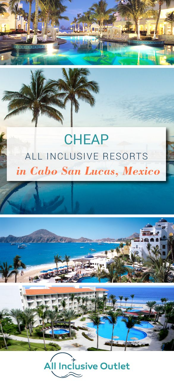 All Inclusive Resorts In Cabo San Lucas Outlet Mexico Vacation Ideas Pinterest And