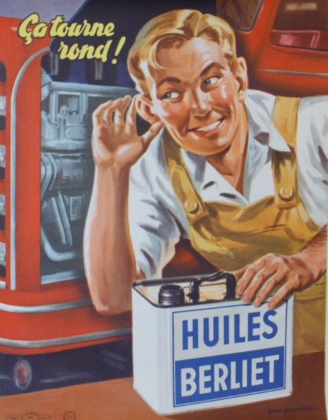 Huiles Berliet, ça tourne rond ! 1955 - (Emmanuel Gaillard) -