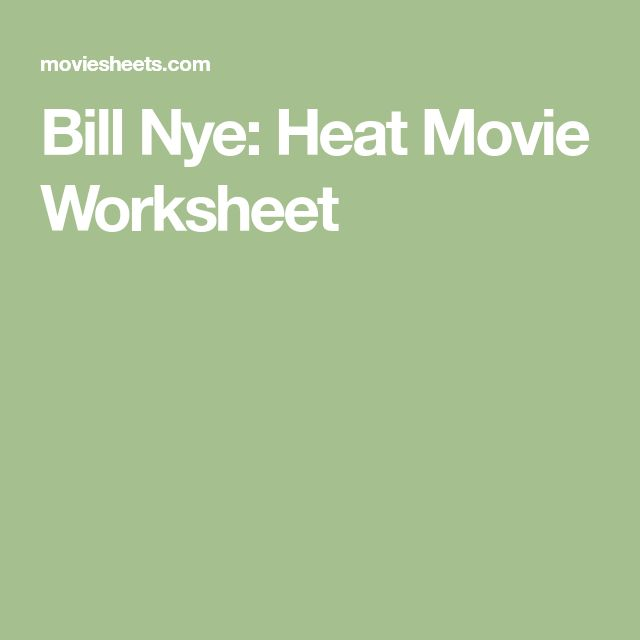 Bill Nye: Heat Movie Worksheet