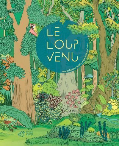 Album Le loup venu - Editions Thierry Magnier - David Gauthier - Marie Caudry (illustratrice)