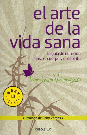 El Arte de la Vida Sana - Karina Velazco