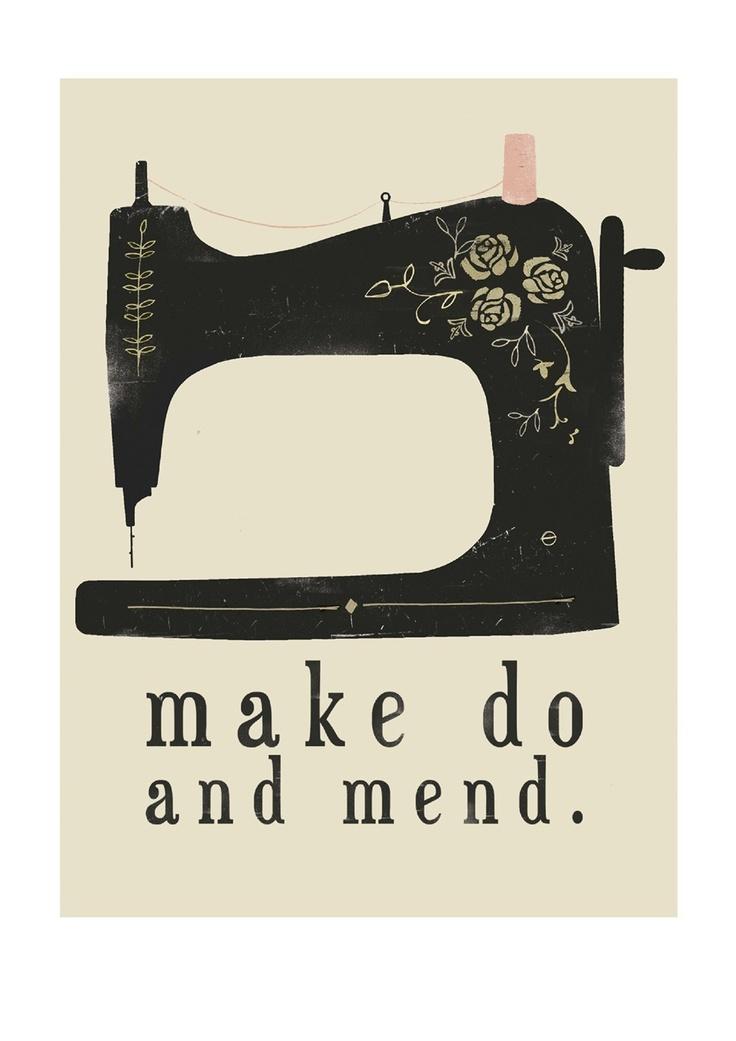 Make Do And Mend - Digital Print.  via Etsy.