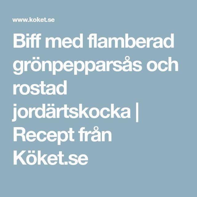Biff med flamberad grönpepparsås och rostad jordärtskocka   Recept från Köket.se