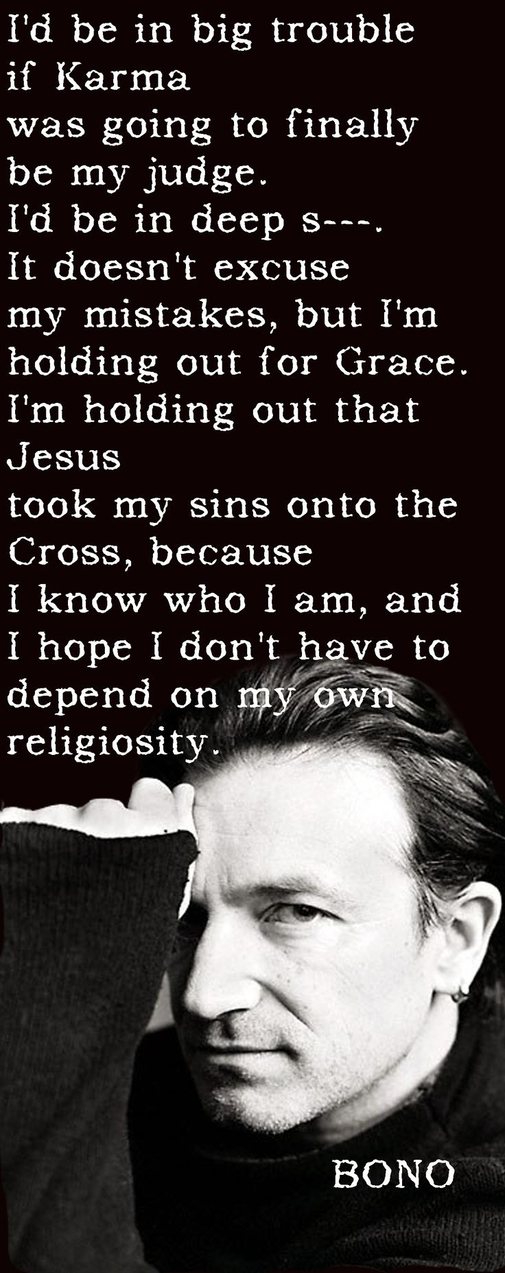 Bono quote on faith. Need to meet him some day!