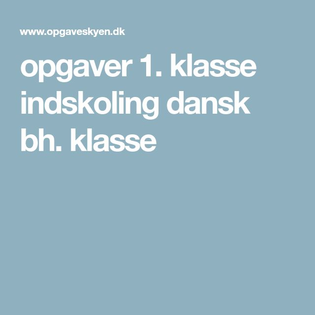 opgaver 1. klasse indskoling dansk bh. klasse