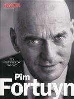 Ter herinnering 1948-2002, Pim Fortuyn http://www.bruna.nl/boeken/ter-herinnering-1948-2002-pim-fortuyn-9789035250369