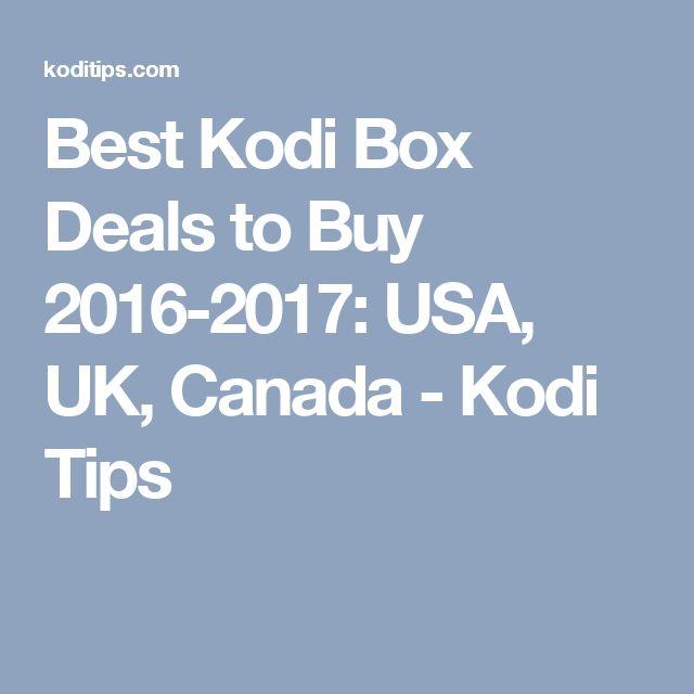 Best Kodi Box Deals to Buy 2016-2017: USA, UK, Canada - Kodi Tips