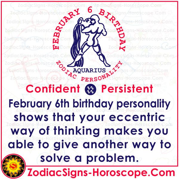 February 6 Zodiac Complete Birthday Personality And Horoscope In 2020 Birthday Personality Birthday Horoscope February 13 Zodiac