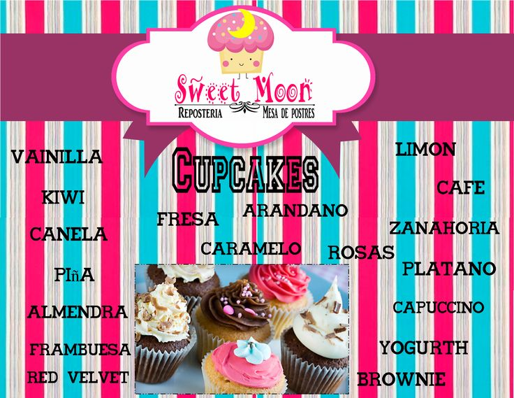 Nuestros sabores para Cupcakes. Pregunta por disponibilidad. Pedido minimo de 20 pzas. Con tiempo de 5 días, para agendar. Cualquier cosa, mandar e-mail o por inbox al facebook de la pagina.