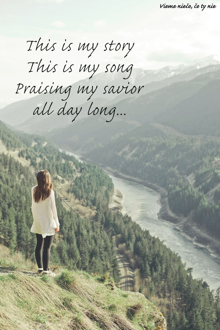 my story ...  This is my story, this is my song, praising my savior all day long.