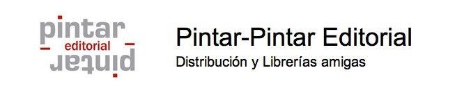 Distribución y librerías amigas Pintar-Pintar Editorial http://wwwpintar-pintar.businesscatalyst.com/index.html