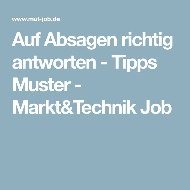 Auf Absagen Richtig Antworten Tipps Muster Markt Technik Job Tipps Job Lernen