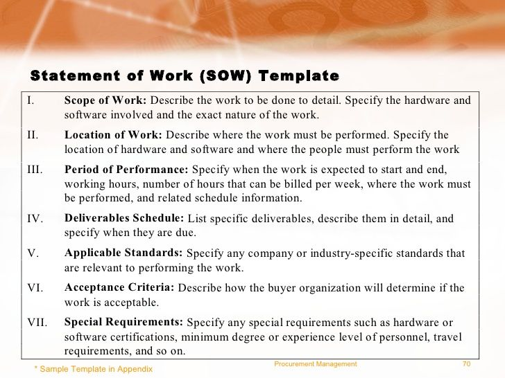 Procurement Statement_A Statement of Work is that statement that outlines specific services a supplier is expected to perform, by indicating the type, level and quality of service, as well as the time schedule required.