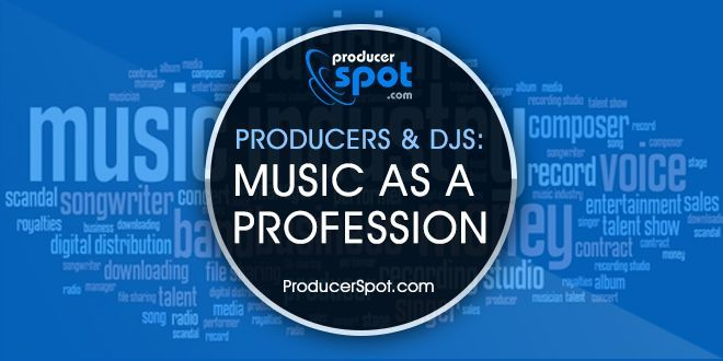 Producers and DJs: Music as a Profession