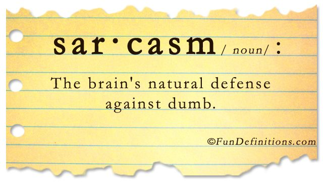 "Funny Definitions of Words | Agree with me if I say ""Sarcastic people and those who can ..."