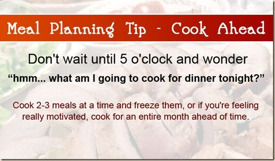 MEAL PLANNING TIP 4: COOK AHEAD!: Cooking Meals, Dinners Time, Meals Ahead, Freezers Cooking, Cooking Ahead, Menu Plans, Tips, Ahead Meals, Families Meals Plans