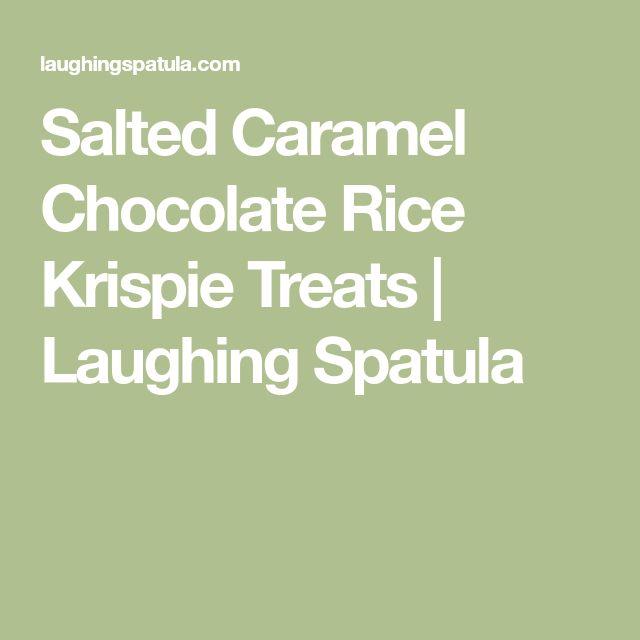 Salted Caramel Chocolate Rice Krispie Treats   Laughing Spatula