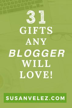 Looking for products and gifts that bloggers will love. You'll find 31 gifts for bloggers you can give for the Holidays as stocking stuffers. These gifts are for men, mom or any people in your life that are building a profitable blog.  https://susanvelez.
