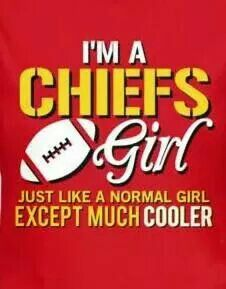 I'm a Chiefs Girl ..