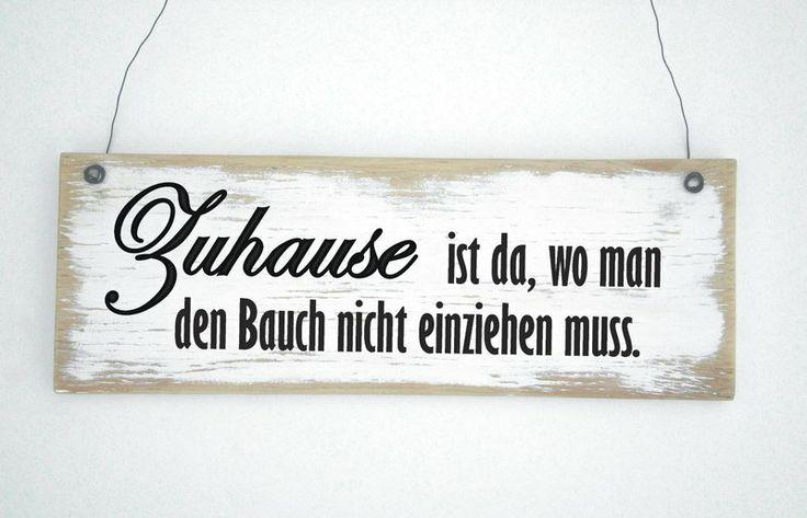 ZUHAUSE IST DA, WO MAN DEN BAUCH NICHT EINZIEHEN MUSS Dekoschild Türschild Shabby von DÖRPKIND auf DaWanda.com ♥ www.doerpkind.de ♥