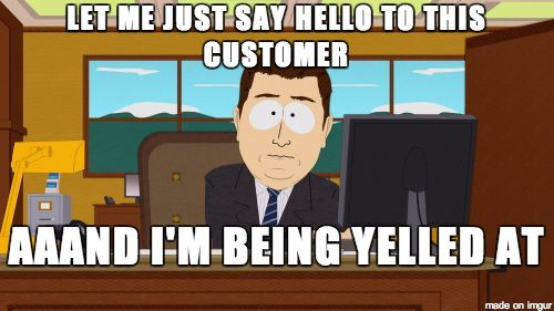 Oh the joys of working in retail - Meme Guy