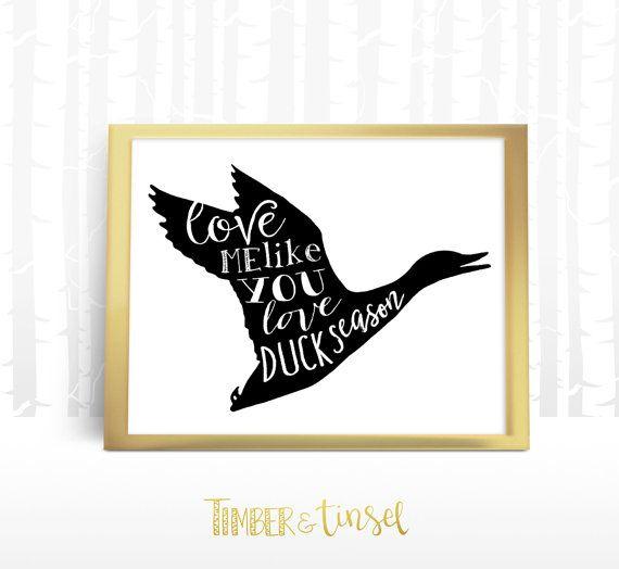 Love Me Like You Love Duck Season Printable by TimberandTinsel