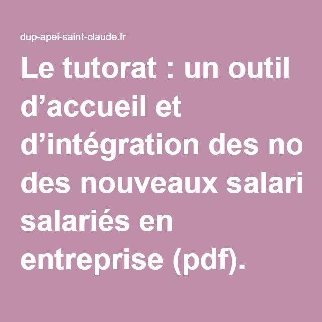 Le tutorat : un outil d'accueil et d'intégration des nouveaux salariés en entreprise (pdf).