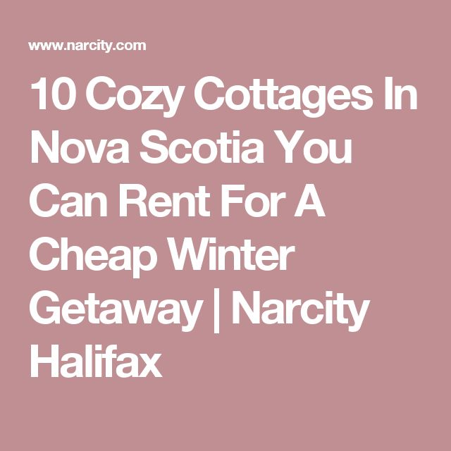 10 Cozy Cottages In Nova Scotia You Can Rent For A Cheap Winter Getaway  | Narcity Halifax
