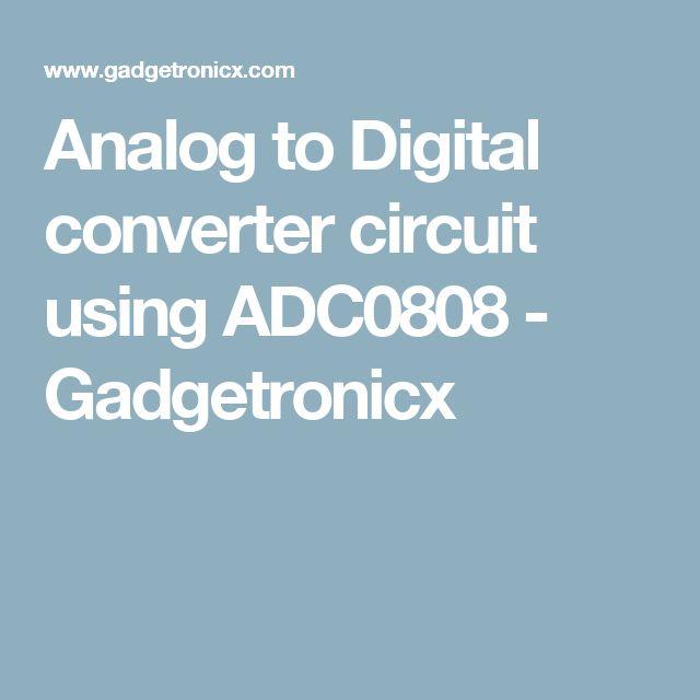Analog to Digital converter circuit using ADC0808 - Gadgetronicx