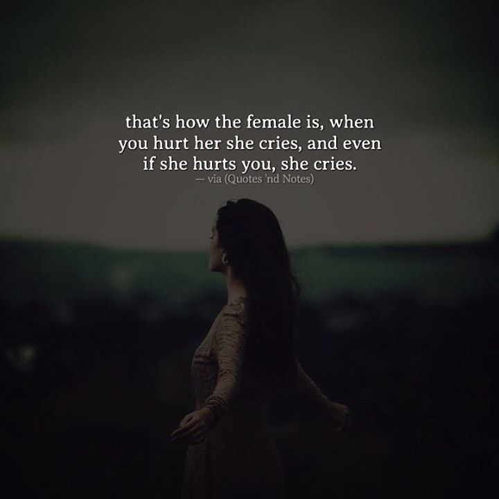 that's how the female is when you hurt her she cries and even if she hurts you she cries. via (http://ift.tt/2mqGL50)