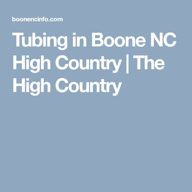 Tubing in Boone NC High Country | The High Country