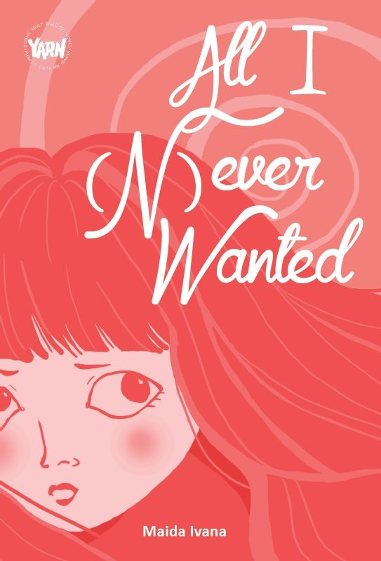 All I (N)ever Wanted by Maida Ivana published on 6 April 2015.