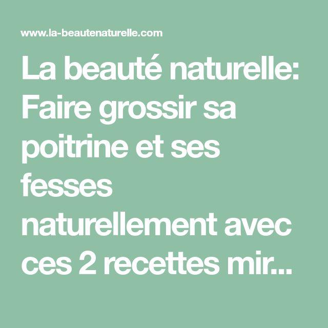 La beauté naturelle: Faire grossir sa poitrine et ses fesses naturellement avec ces 2 recettes miracles
