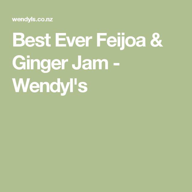 Best Ever Feijoa & Ginger Jam - Wendyl's
