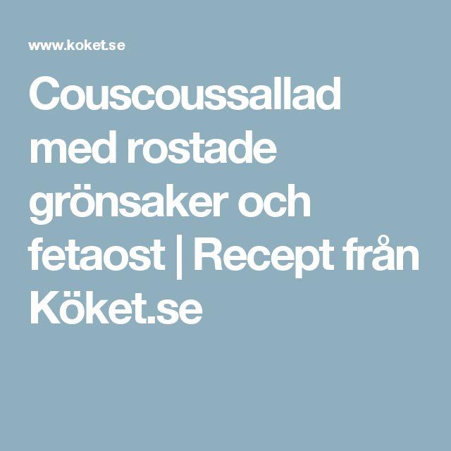 Couscoussallad med rostade grönsaker och fetaost | Recept från Köket.se