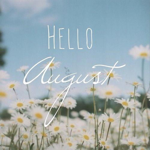 Hello August | via Tumblr | We Heart It