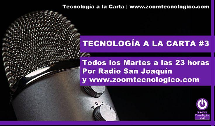 Tercera edición del programa de radio emitido por Radio San Joaquín y Zoom Tecnológico, Tecnología a la Carta.