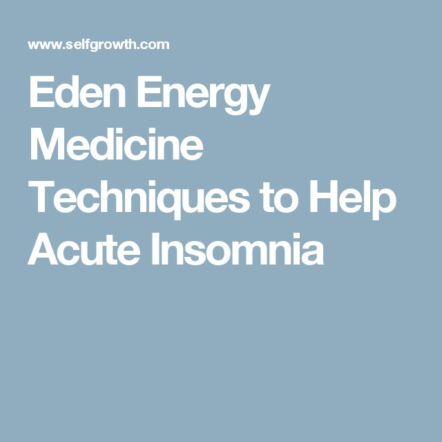 Eden Energy Medicine Techniques to Help Acute Insomnia