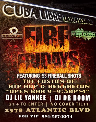 Join us for FIRE FRIDAYS every Friday for the best Hip-Hop and Reggaeton Fusion in Jax feat. DJ DR DOOM and DJ LIL YANKEE! $3 Fire Ball Shots 🍻 VIP Call 904.257.3374
