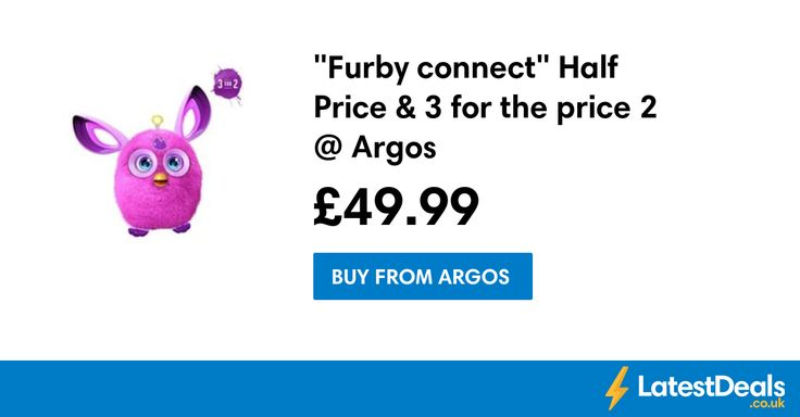 """Furby connect"" Half Price & 3 for the price 2 @ Argos, £49.99 at Argos"