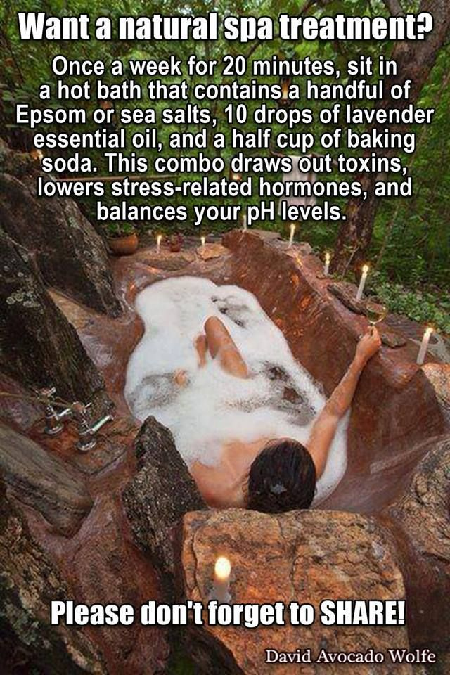 Want a natural spa treatment?  https://www.facebook.com/DavidAvocadoWolfe/photos/a.10150364951666512.342374.102515706511/10152445734296512/?type=1