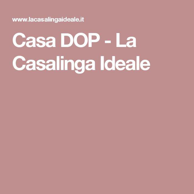 Casa DOP - La Casalinga Ideale