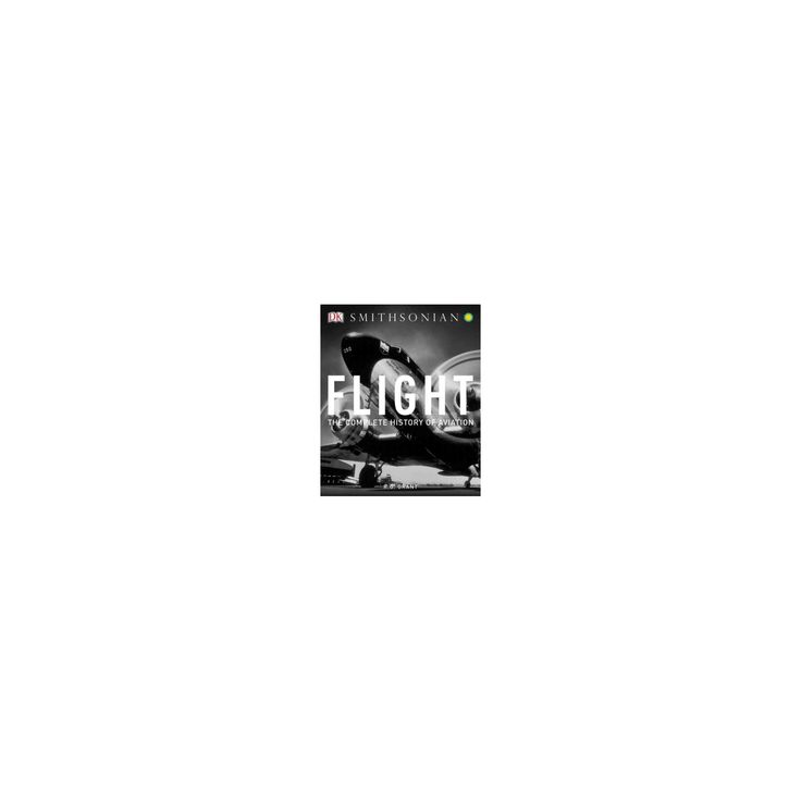 Flight : The Complete History of Aviation (Paperback) (R. G. Grant)