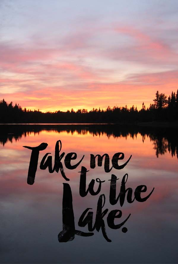 """Take me to the Lake"" graphic available as a print, phone case, or mug. // @thymeishoney"