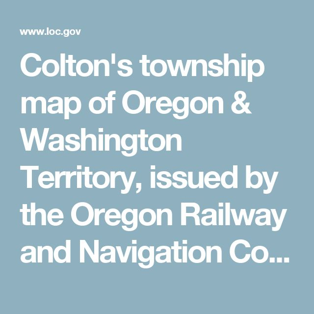 Colton's township map of Oregon & Washington Territory, issued by the Oregon Railway and Navigation Co. Published 1880.