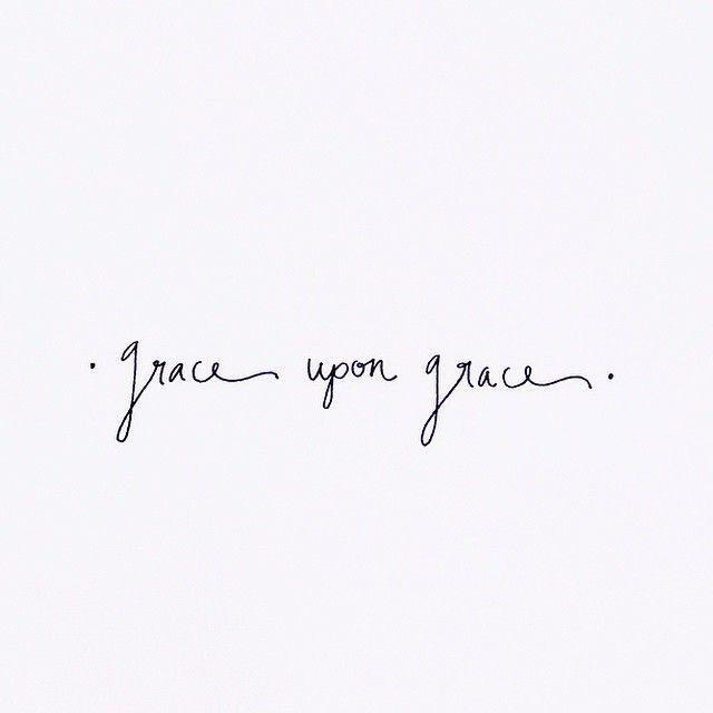 grace upon grace                                                       …