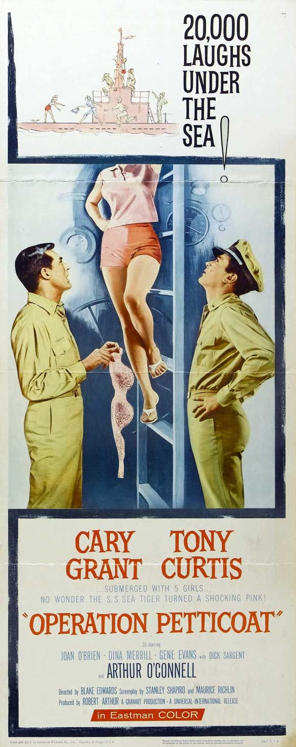 Cary Grant  Operation Petticoat -- Operation Petticoat is a 1959 comedy film directed by Blake Edwards, and starring Cary Grant and Tony Curtis. It was the basis for a television series in 1977 starring John Astin in Grant's role